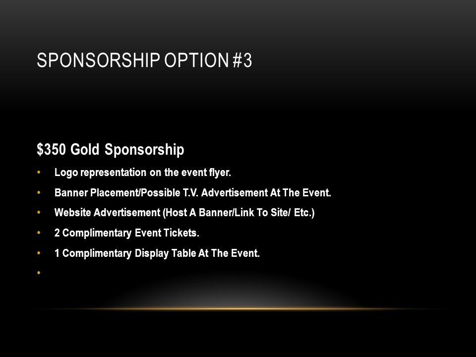 SPONSORSHIP OPTION #3 $350 Gold Sponsorship Logo representation on the event flyer.