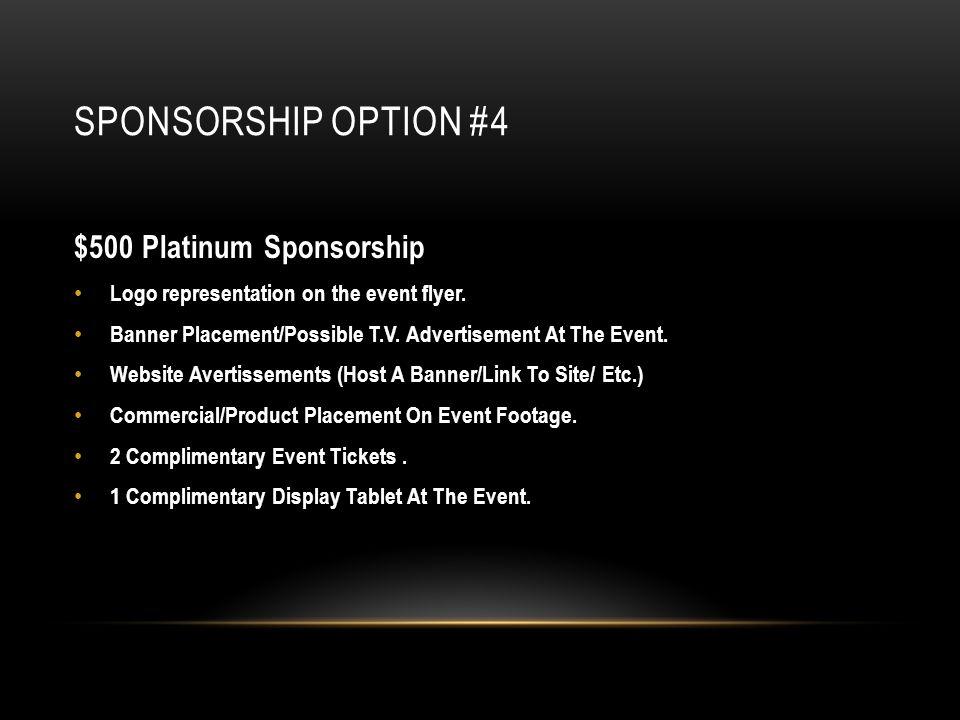 SPONSORSHIP OPTION #4 $500 Platinum Sponsorship Logo representation on the event flyer.