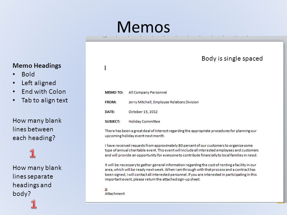 Memos Memo Headings Bold Left aligned End with Colon Tab to align text How many blank lines between each heading? How many blank lines separate headin