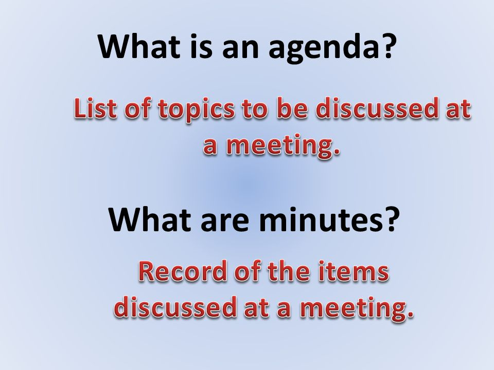 What is an agenda? What are minutes?