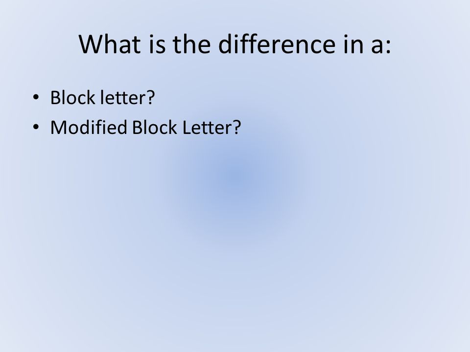 What is the difference in a: Block letter? Modified Block Letter?