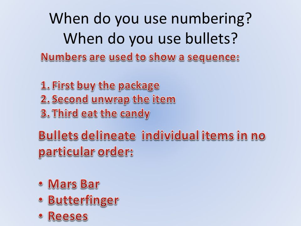 When do you use numbering? When do you use bullets?