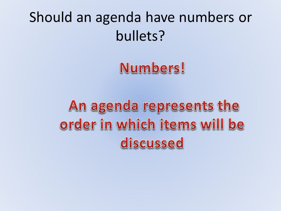 Should an agenda have numbers or bullets?