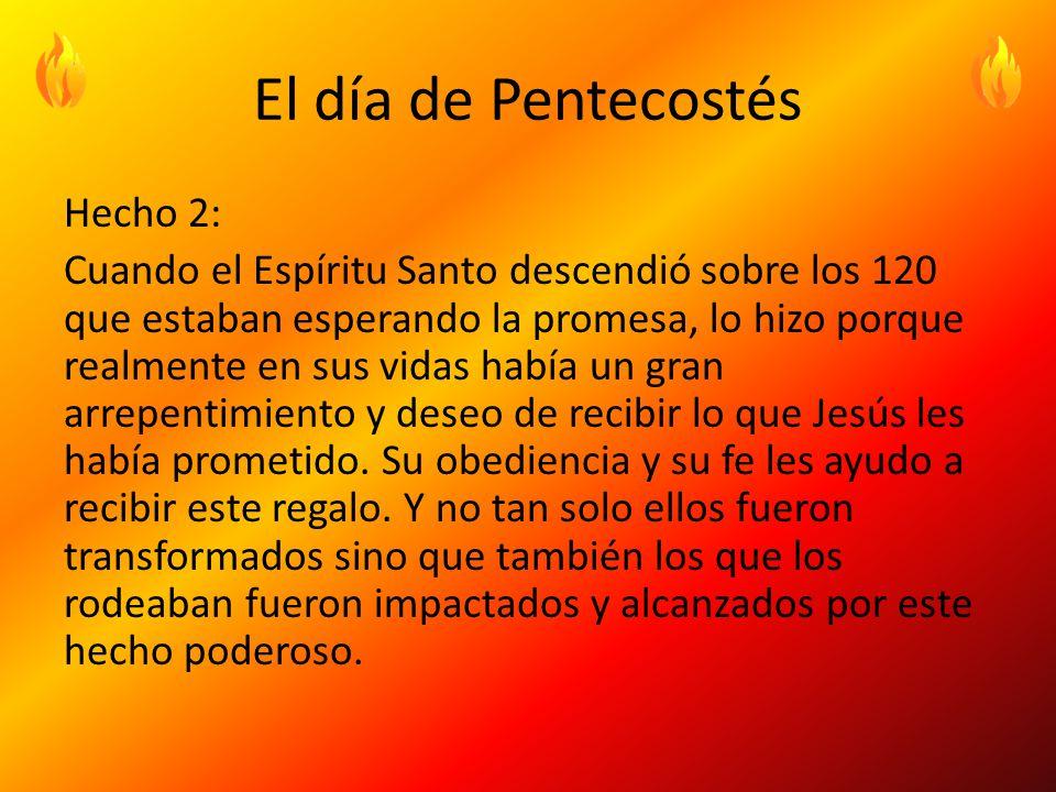 El día de Pentecostés Hecho 2: Cuando el Espíritu Santo descendió sobre los 120 que estaban esperando la promesa, lo hizo porque realmente en sus vidas había un gran arrepentimiento y deseo de recibir lo que Jesús les había prometido.