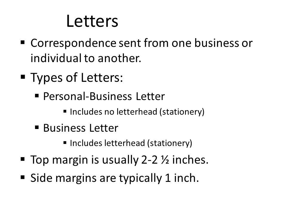 Letters  Correspondence sent from one business or individual to another.