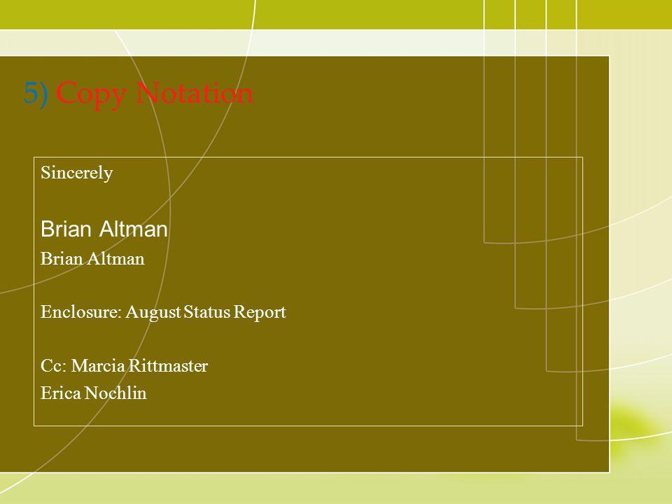 5) Copy Notation Sincerely Brian Altman Enclosure: August Status Report Cc: Marcia Rittmaster Erica Nochlin