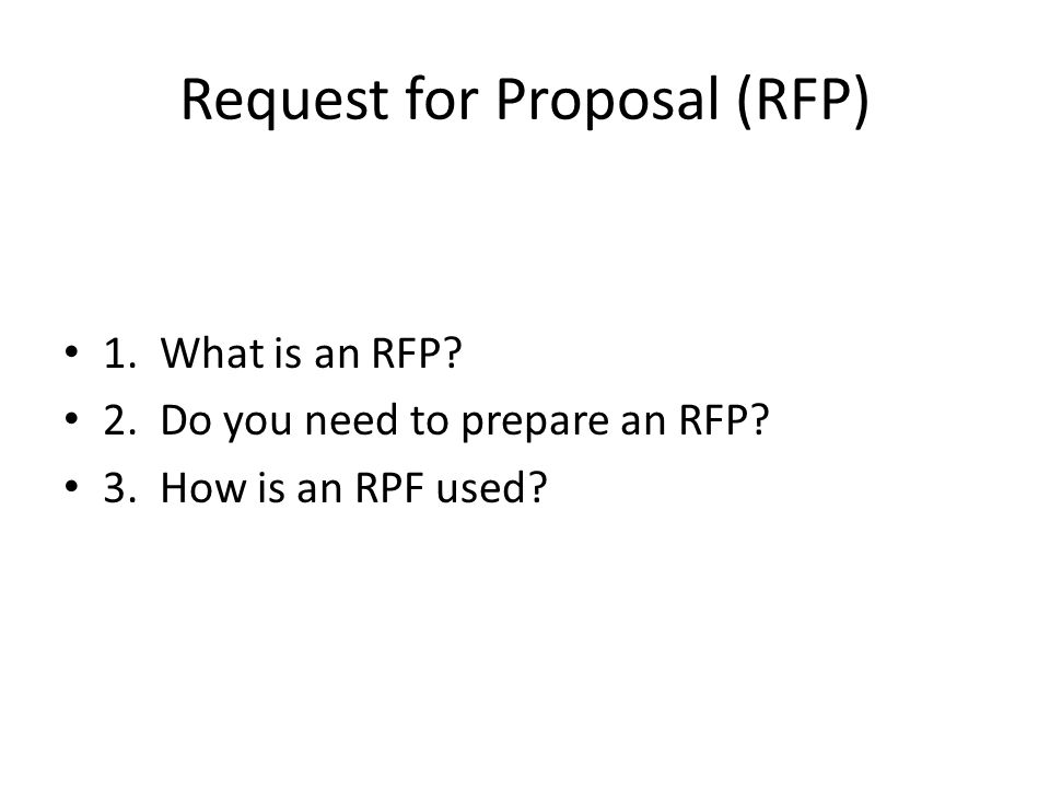 Request for Proposal (RFP) 1. What is an RFP. 2.