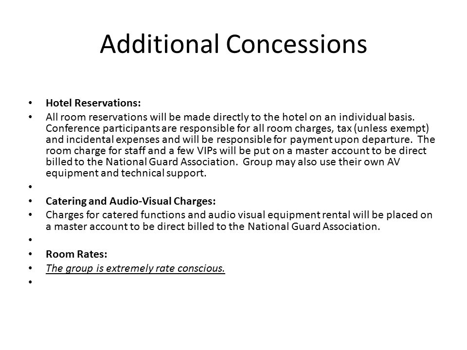 Additional Concessions Hotel Reservations: All room reservations will be made directly to the hotel on an individual basis.