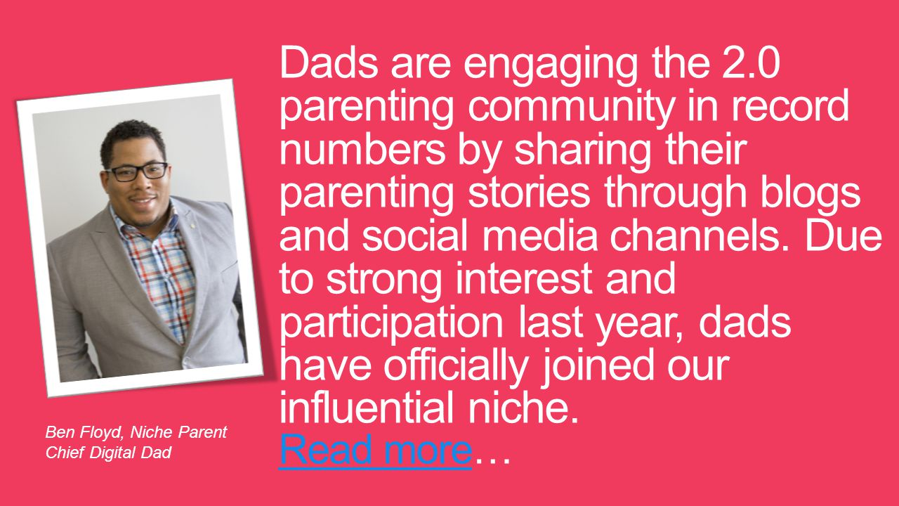 Dads are engaging the 2.0 parenting community in record numbers by sharing their parenting stories through blogs and social media channels.