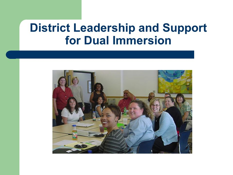 District Leadership and Support for Dual Immersion