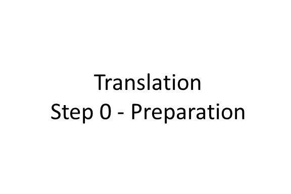 Translation Step 0 - Preparation