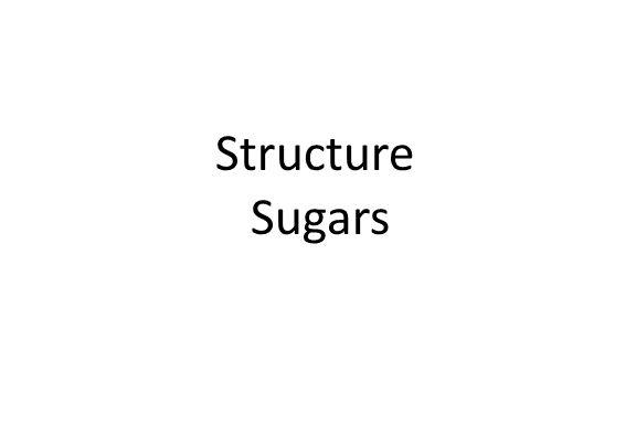 Structure Sugars