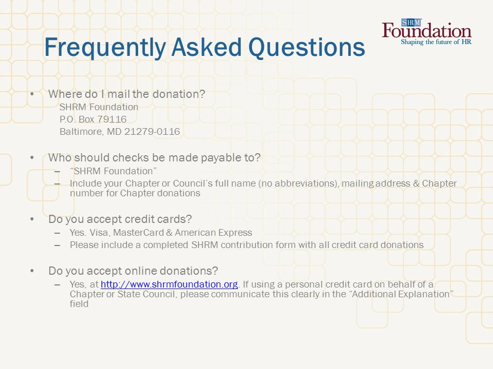 Frequently Asked Questions Where do I mail the donation.