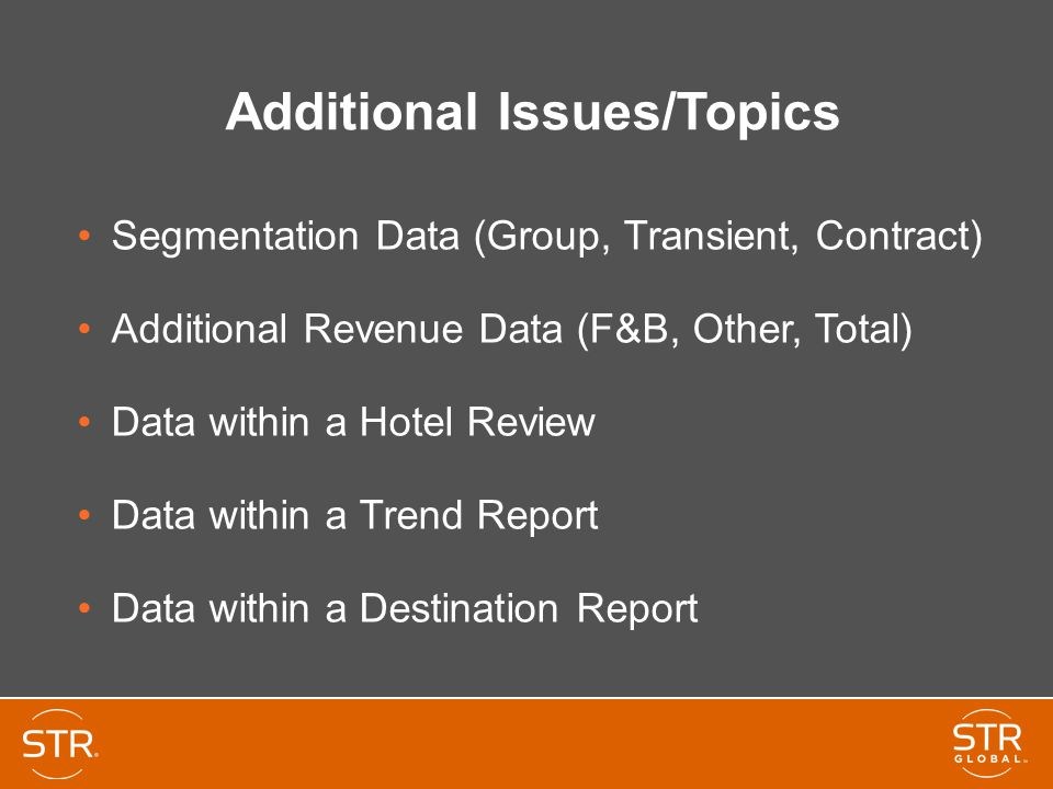 Additional Issues/Topics Segmentation Data (Group, Transient, Contract) Additional Revenue Data (F&B, Other, Total) Data within a Hotel Review Data wi