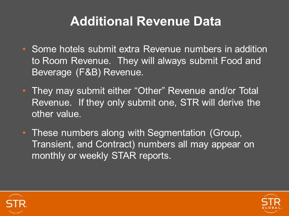 Additional Revenue Data Some hotels submit extra Revenue numbers in addition to Room Revenue. They will always submit Food and Beverage (F&B) Revenue.