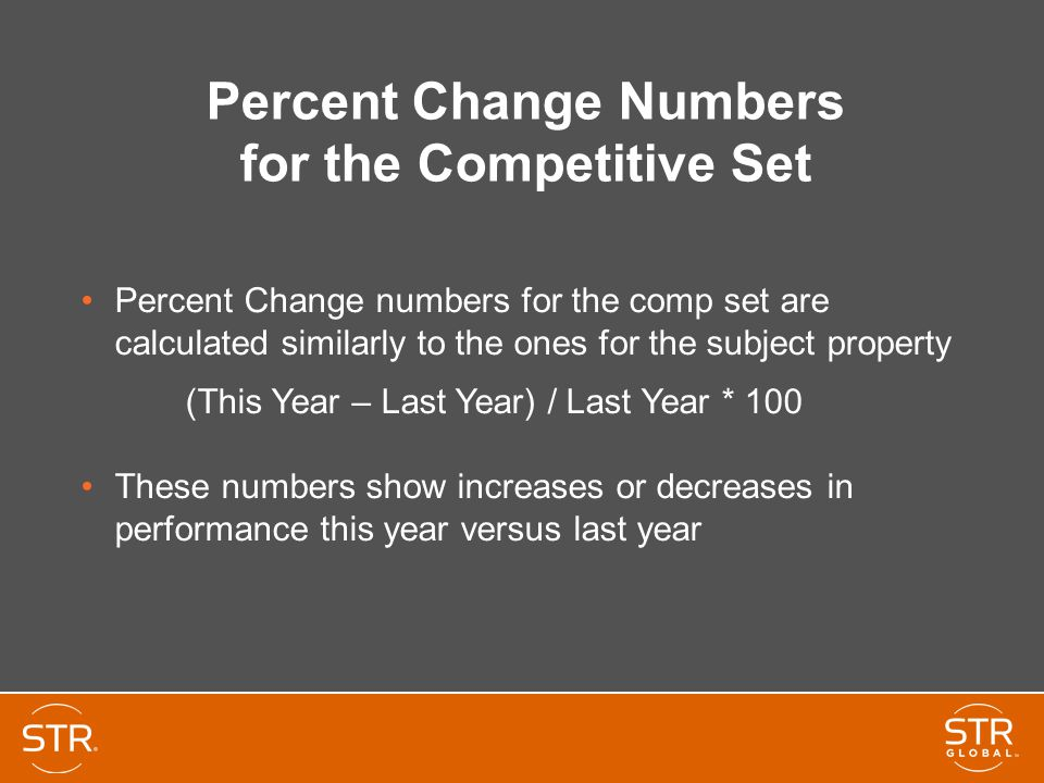 Percent Change Numbers for the Competitive Set Percent Change numbers for the comp set are calculated similarly to the ones for the subject property (