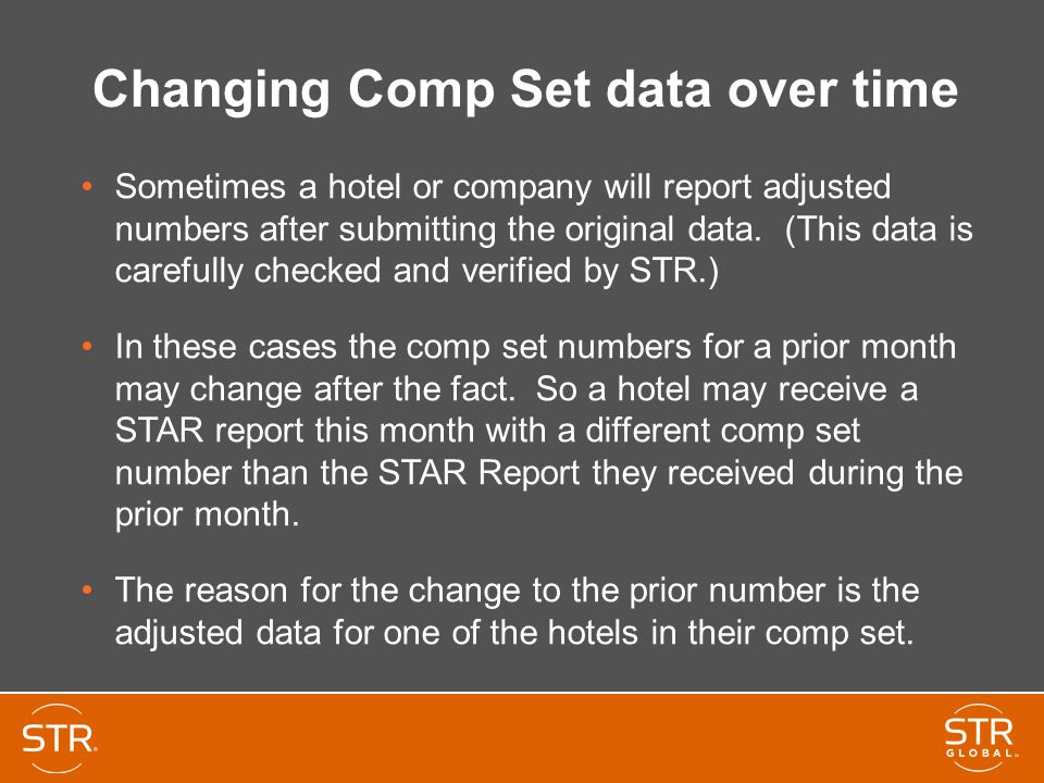 Changing Comp Set data over time Sometimes a hotel or company will report adjusted numbers after submitting the original data. (This data is carefully