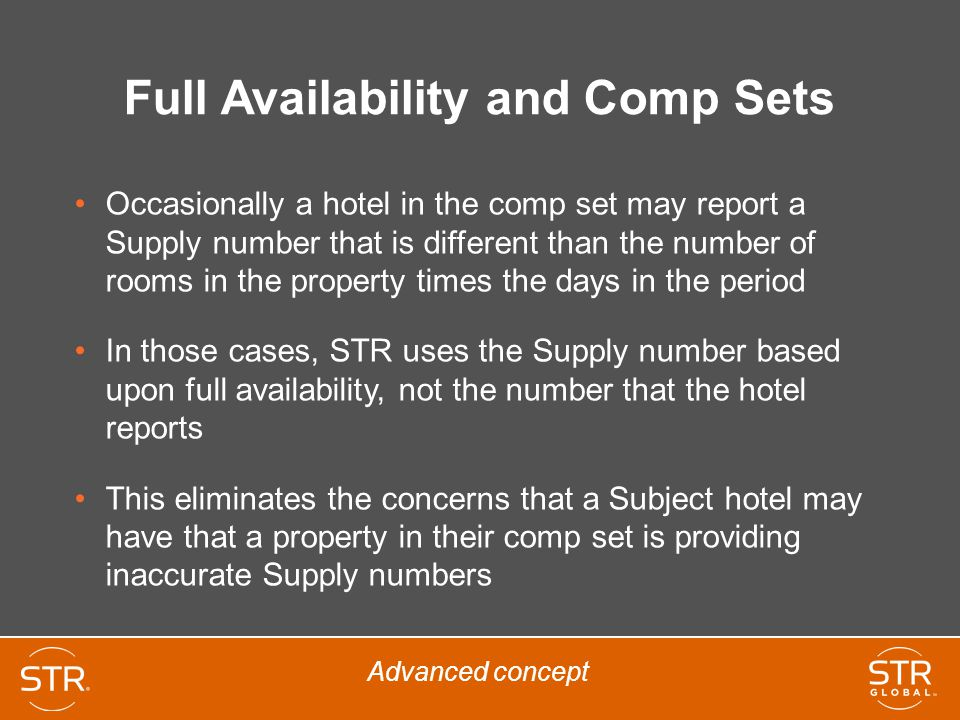 Full Availability and Comp Sets Occasionally a hotel in the comp set may report a Supply number that is different than the number of rooms in the prop