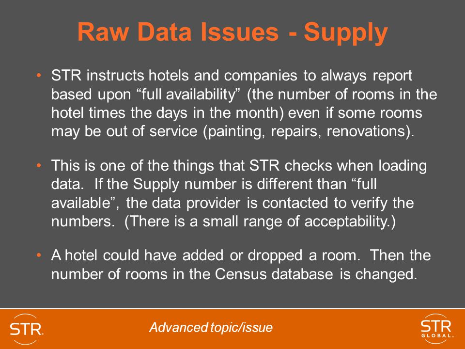 ADR Ranking Data – Ties Just in case two or more hotels are tied when it comes to a specific value, i.e.: they have the same exact number, then each hotel would get the same number All hotels below with a $95 ADR get a rank of 2 of 6 : STR#123423453456 4567 (Subject)56786789 Value$97$95 $92$88 Rank1 of 62 of 6 5 of 66 of 6 Subject had the 2 nd highest ADR (with 2 others) in comp set
