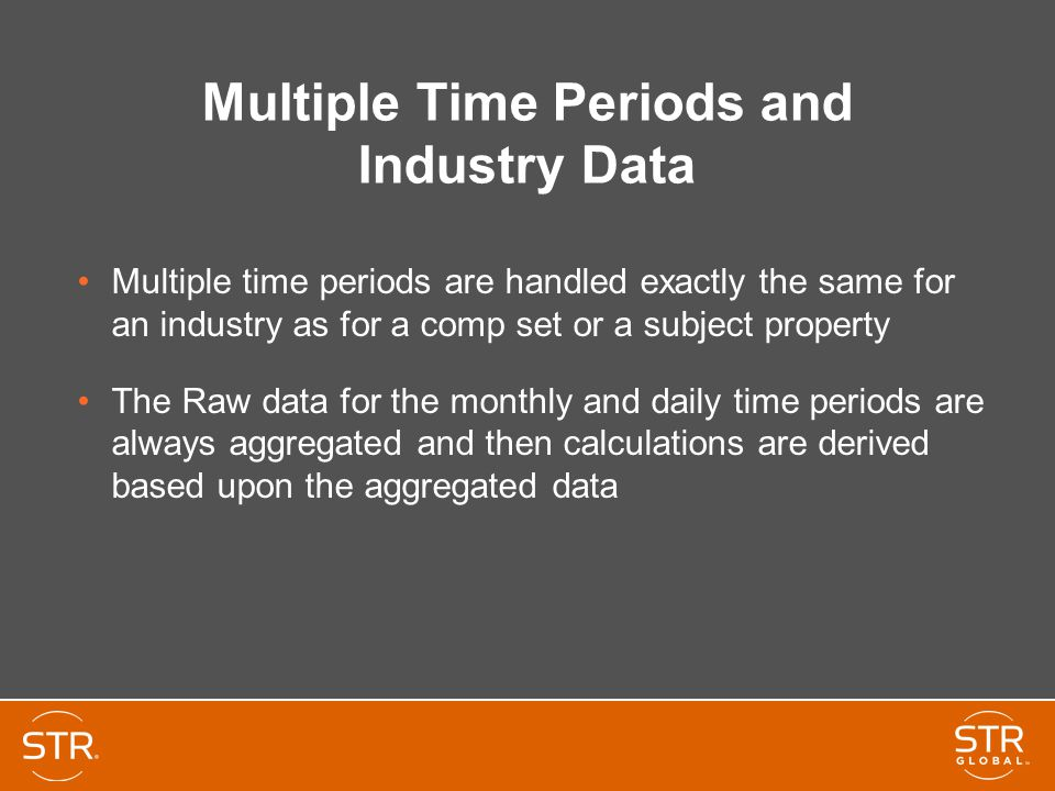 Multiple Time Periods and Industry Data Multiple time periods are handled exactly the same for an industry as for a comp set or a subject property The