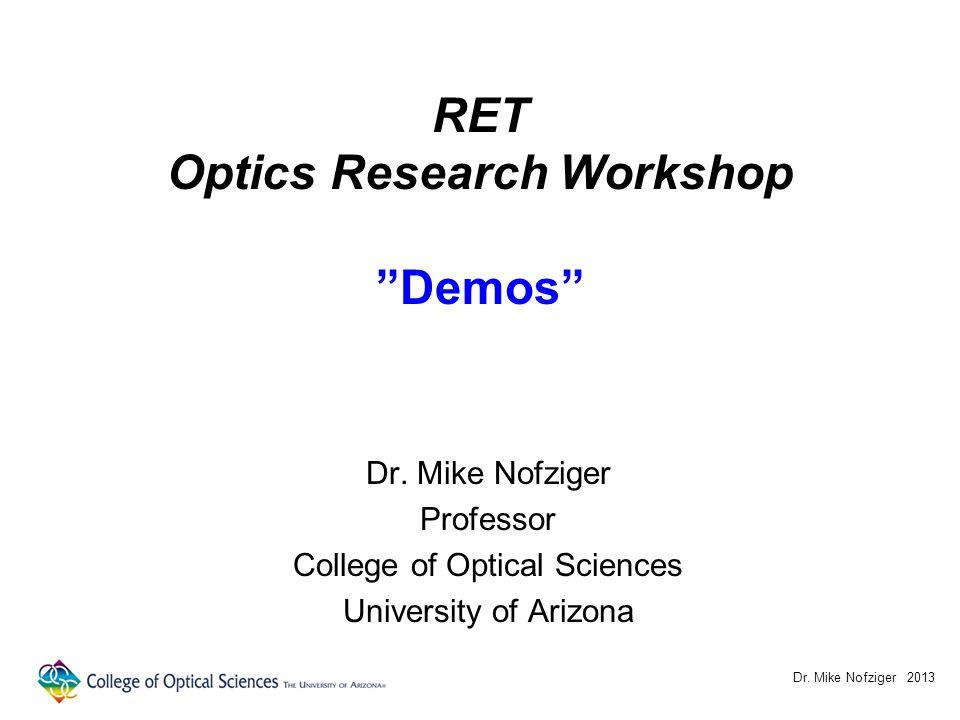 RET Optics Research Workshop Demos Dr.