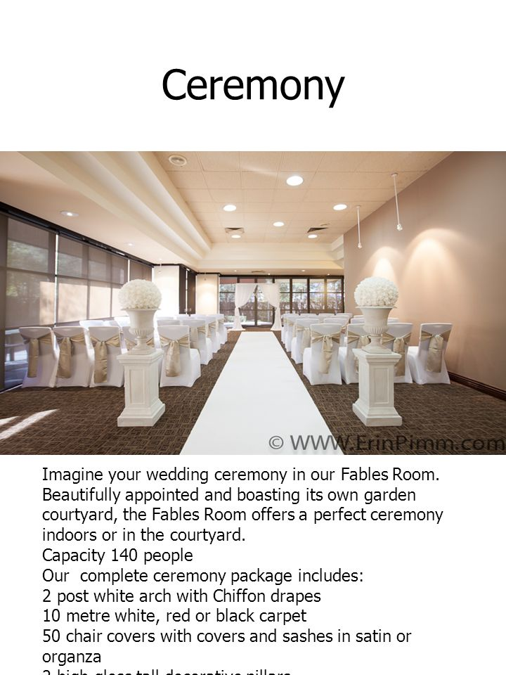 Ceremony Imagine your wedding ceremony in our Fables Room.