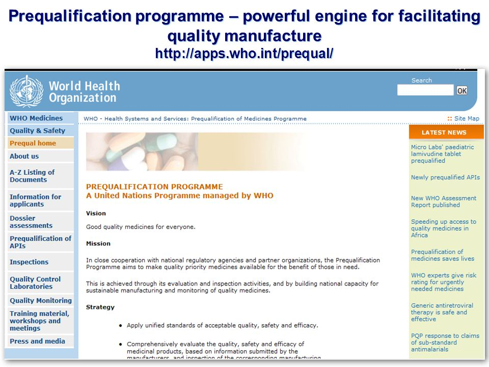 15 | Prequalification programme – powerful engine for facilitating quality manufacture http://apps.who.int/prequal/