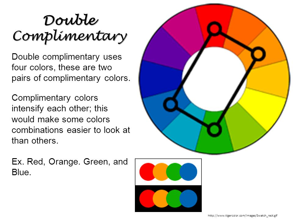 Double Complimentary Double complimentary uses four colors, these are two pairs of complimentary colors. Complimentary colors intensify each other; th
