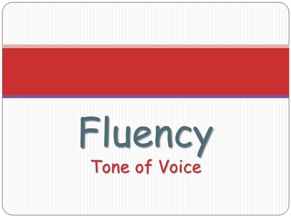 Fluency Tone of Voice