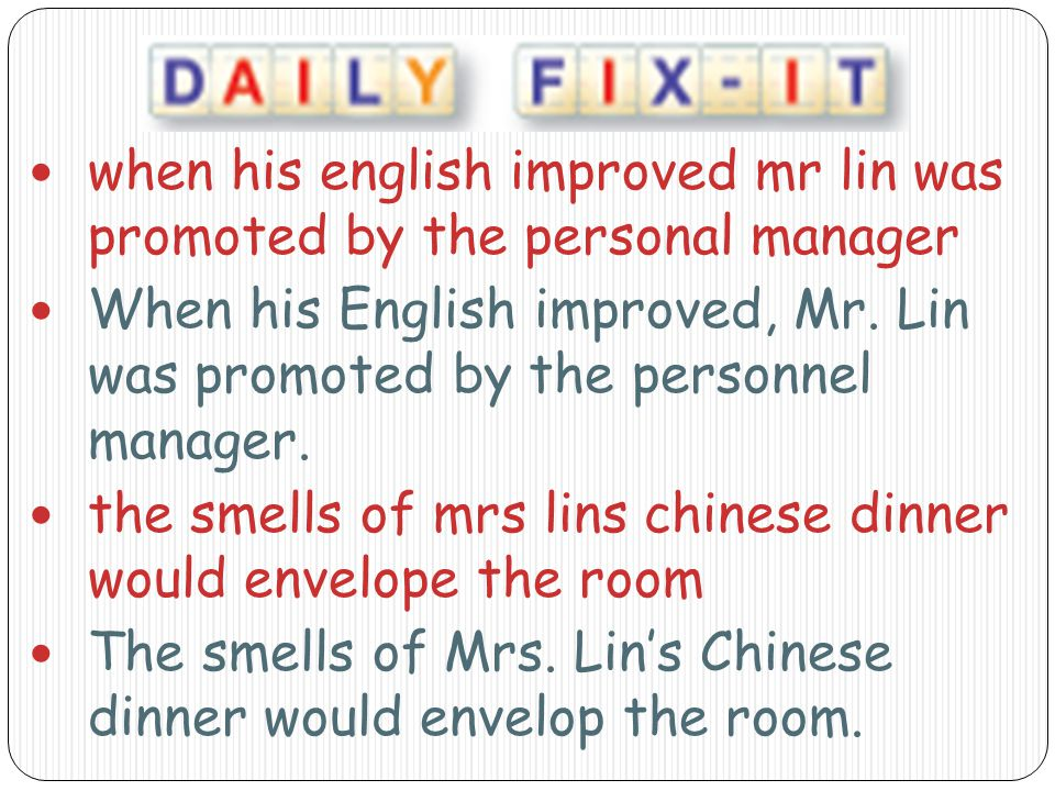 when his english improved mr lin was promoted by the personal manager When his English improved, Mr.