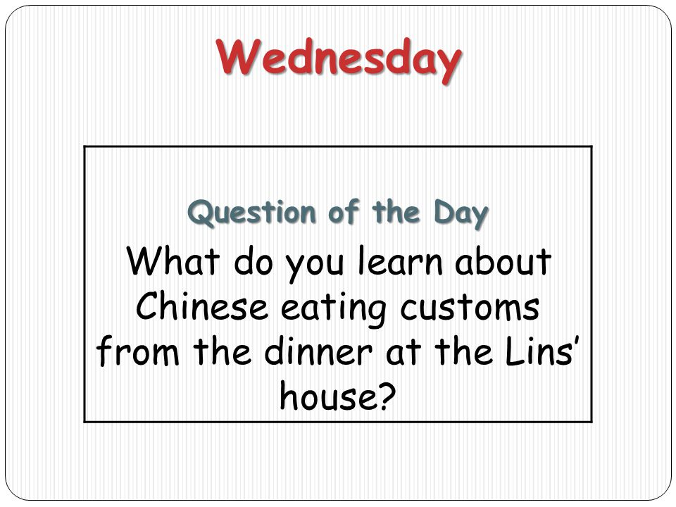 Wednesday Question of the Day What do you learn about Chinese eating customs from the dinner at the Lins' house