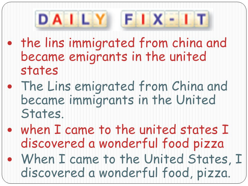 the lins immigrated from china and became emigrants in the united states The Lins emigrated from China and became immigrants in the United States.