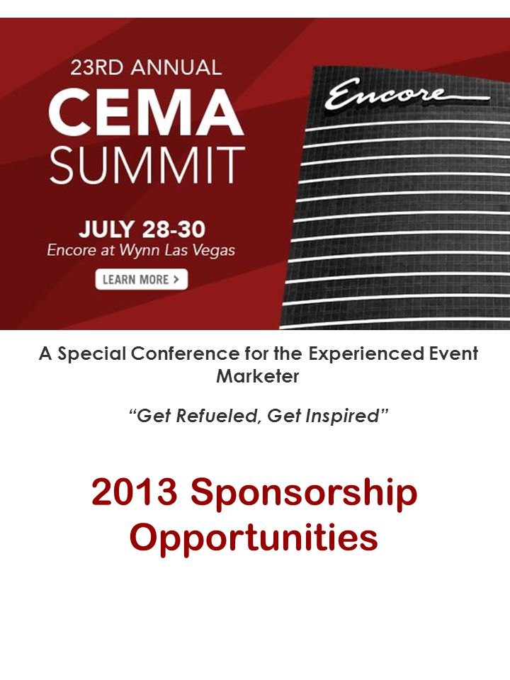 2013 Sponsorship Opportunities A Special Conference for the Experienced Event Marketer Get Refueled, Get Inspired