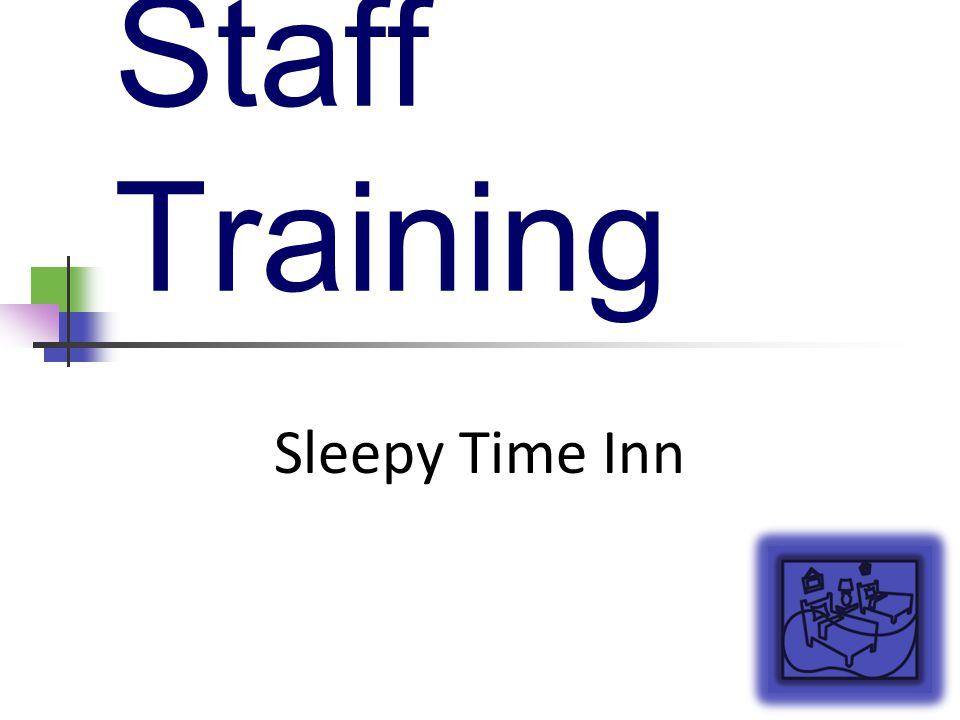 Staff Training Sleepy Time Inn