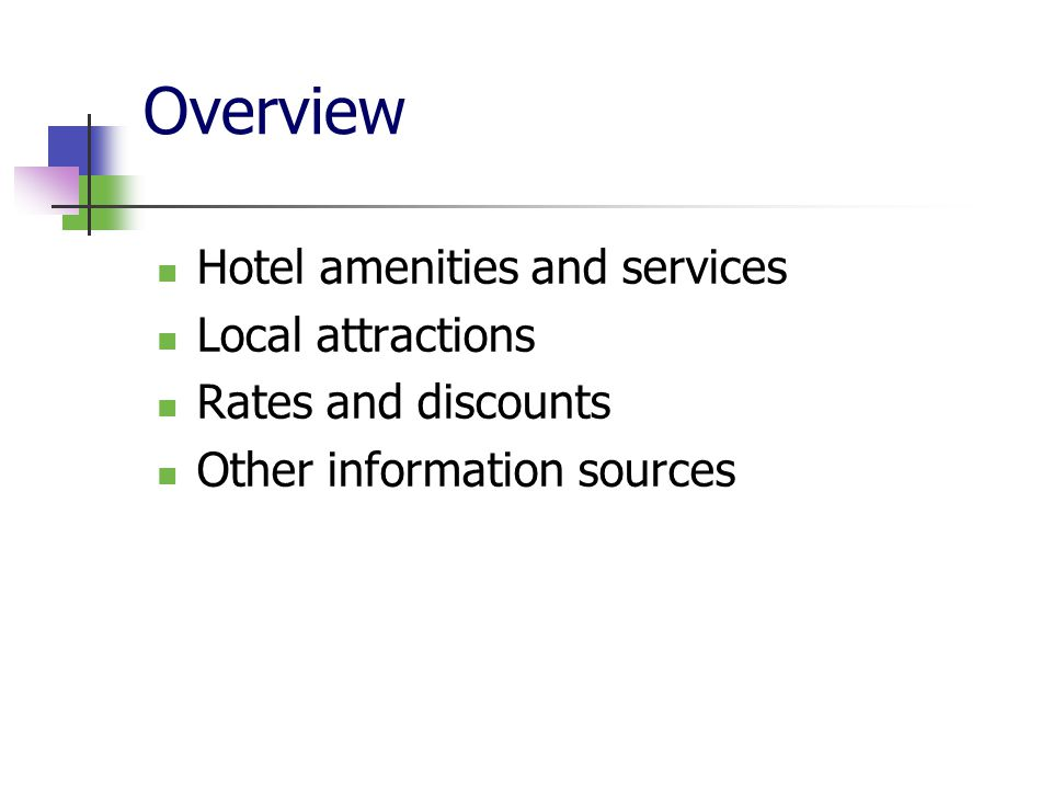 Overview Hotel amenities and services Local attractions Rates and discounts Other information sources