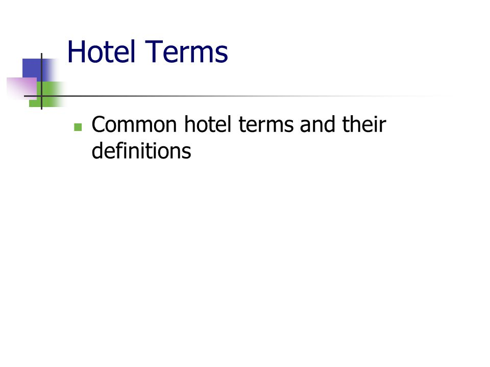 Hotel Terms Common hotel terms and their definitions