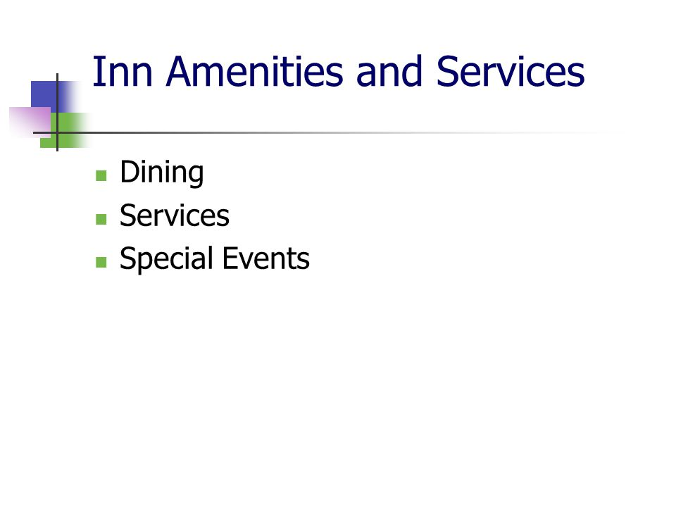 Inn Amenities and Services Dining Services Special Events
