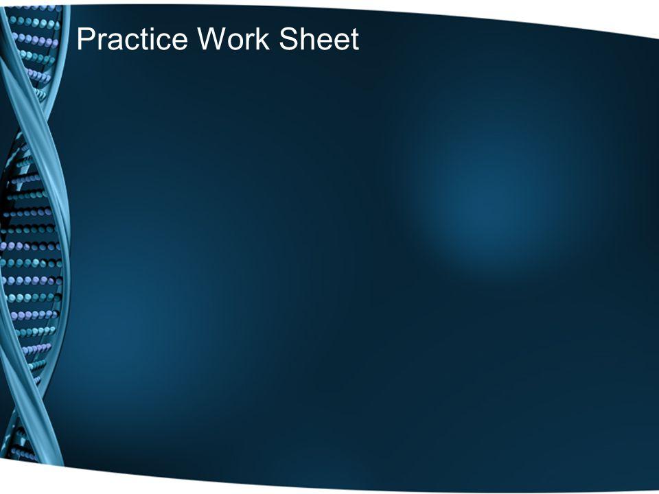 Practice Work Sheet