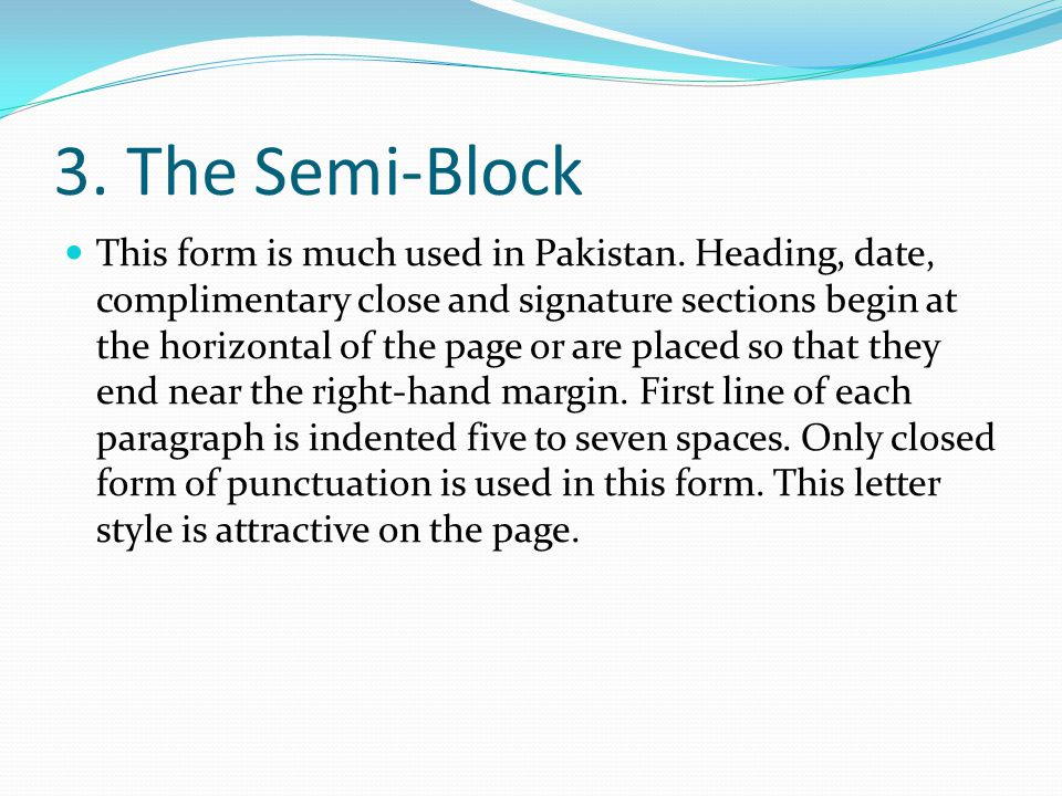 3. The Semi-Block This form is much used in Pakistan.