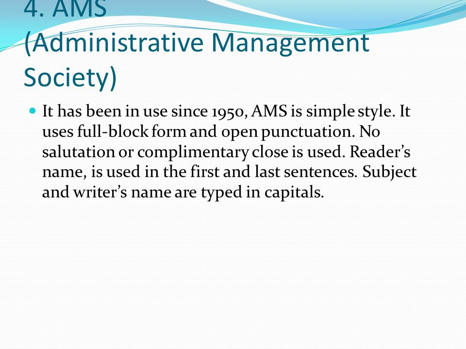 4. AMS (Administrative Management Society) It has been in use since 1950, AMS is simple style.