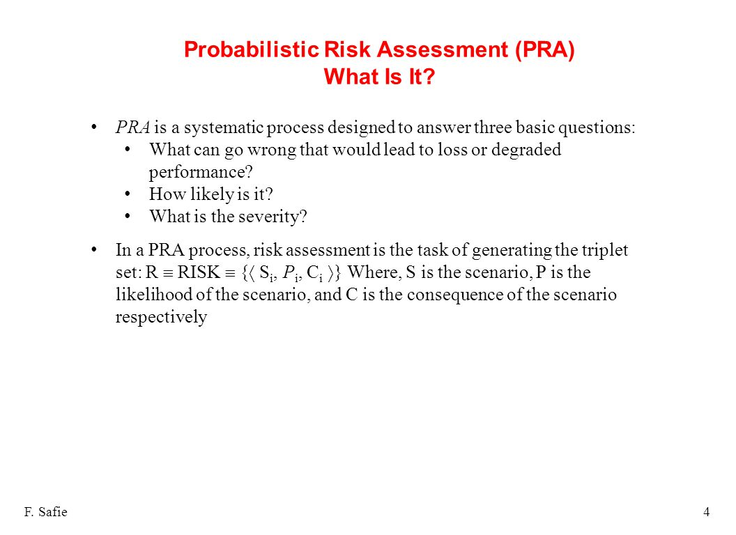 Probabilistic Risk Assessment (PRA) What Is It. F.
