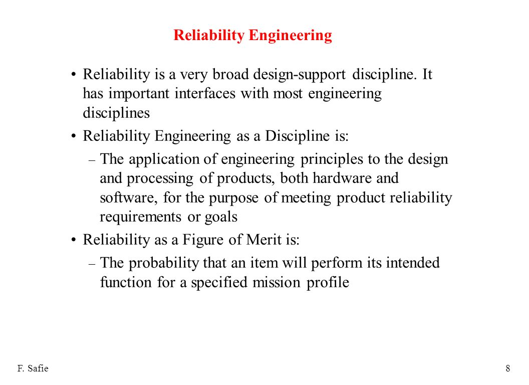 Reliability Engineering Reliability is a very broad design-support discipline.