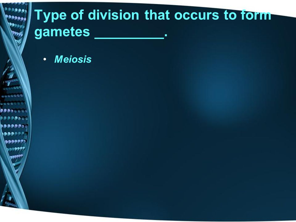 Type of division that makes 4 daughter cells ____________. Meiosis