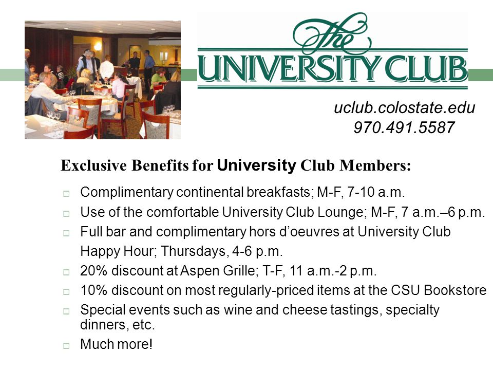  Complimentary continental breakfasts; M-F, 7-10 a.m.  Use of the comfortable University Club Lounge; M-F, 7 a.m.–6 p.m.  Full bar and complimentar