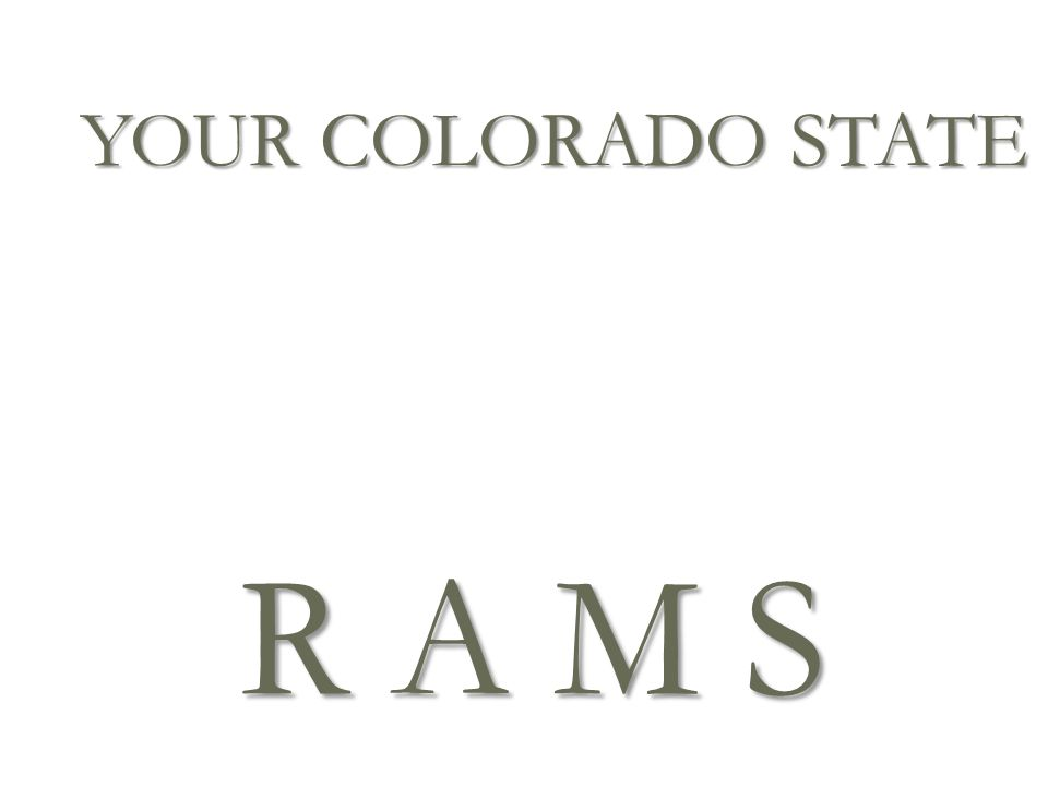 YOUR COLORADO STATE R A M S