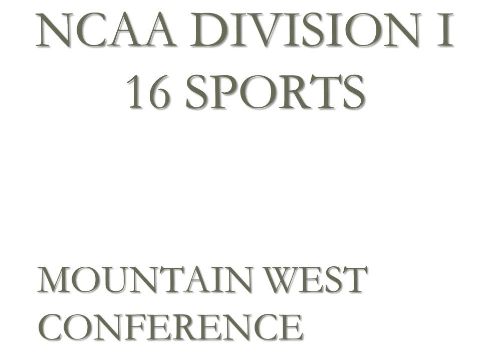 MOUNTAIN WEST CONFERENCE NCAA DIVISION I 16 SPORTS