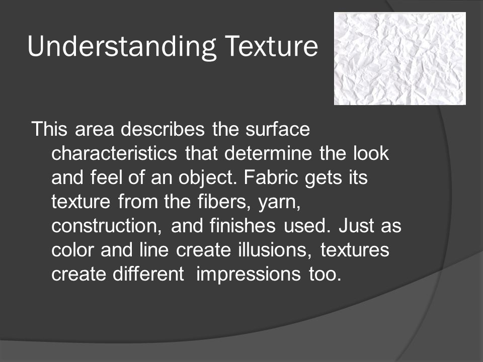 Understanding Texture This area describes the surface characteristics that determine the look and feel of an object.