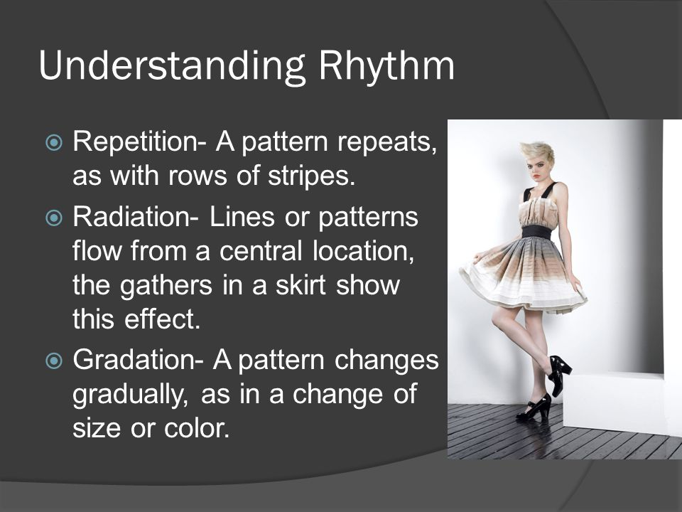 Understanding Rhythm  Repetition- A pattern repeats, as with rows of stripes.