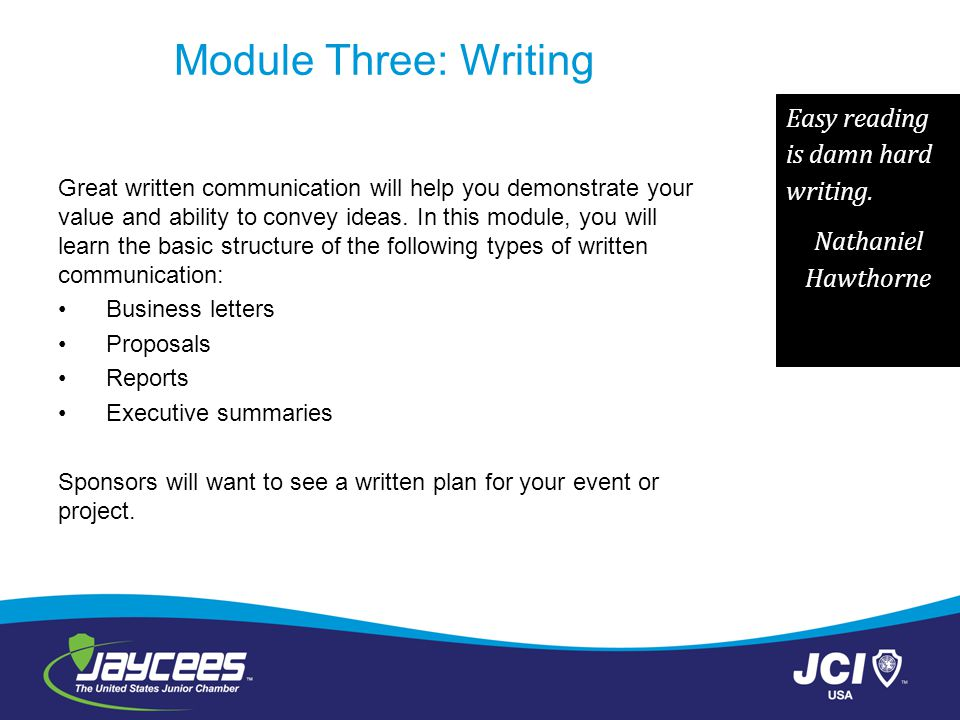 Module Three: Writing Great written communication will help you demonstrate your value and ability to convey ideas.