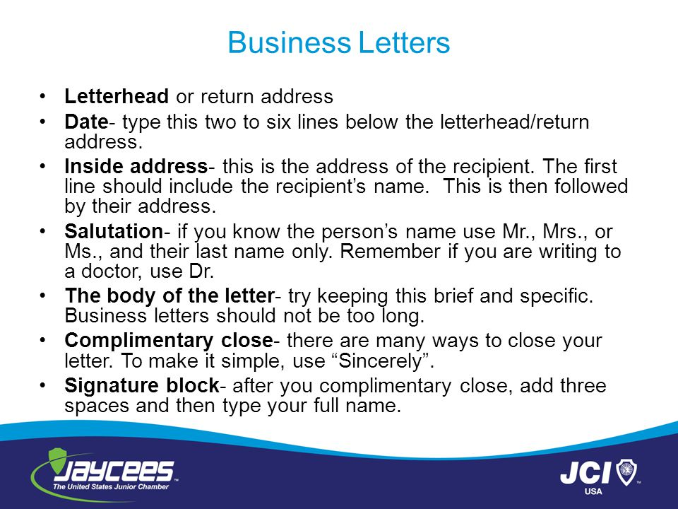 Business Letters Letterhead or return address Date- type this two to six lines below the letterhead/return address.